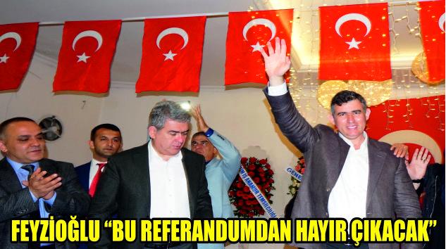 """Feyzioğlu, """"Bu referandumdan, hayır çıkacak"""""""