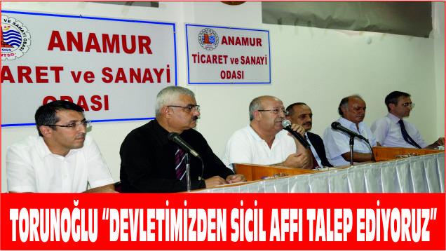 """Torunoğlu, """"Devletimizden Sicil affı talep ediyoruz"""""""