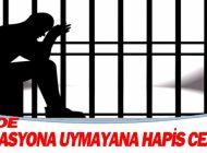 İzolasyona aymayana hapis cezası