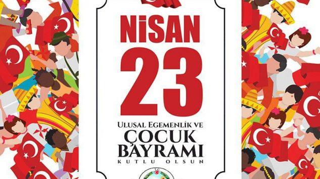 Kaymakam  MEMÜK'ten 23 Nisan Ulusal Egemenlik ve Çocuk Bayramı Mesajı