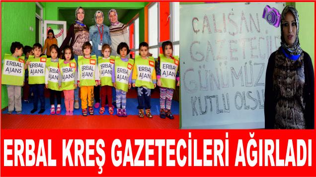 ERBAL Kreş Öğrencileri gazetecileri ağırladı